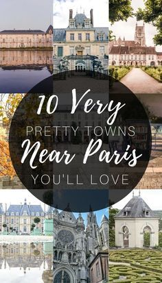 10 Pretty French Towns Near Paris Youll Just Love