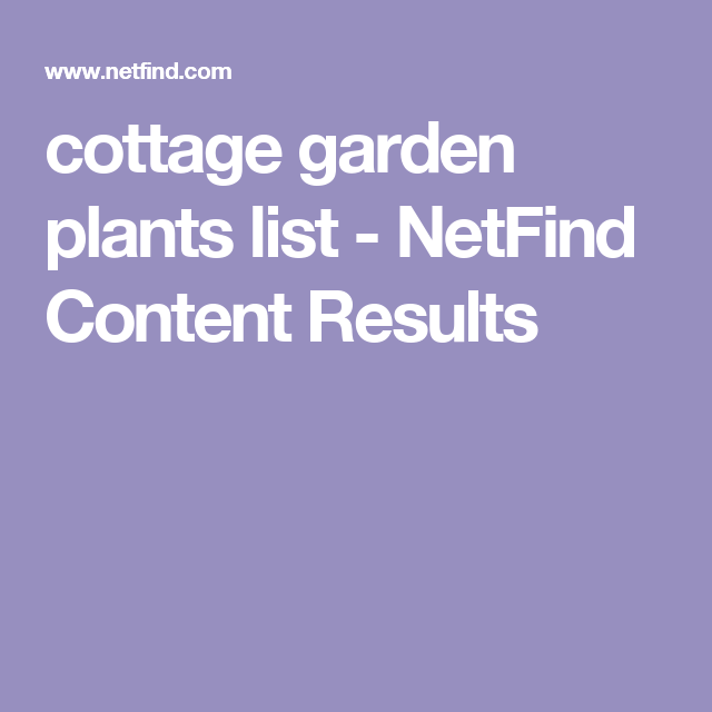 cottage garden plants list - NetFind Content Results