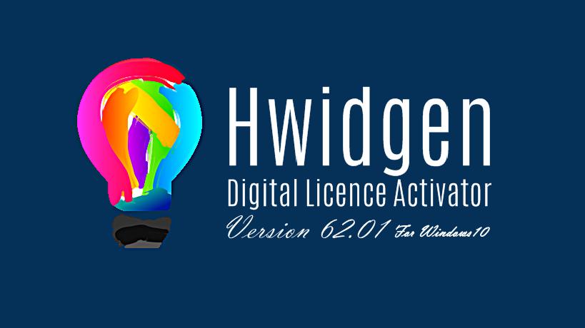 Hwidgen 62.01 – Digital Licence Activator for Windows 10 [100 ...
