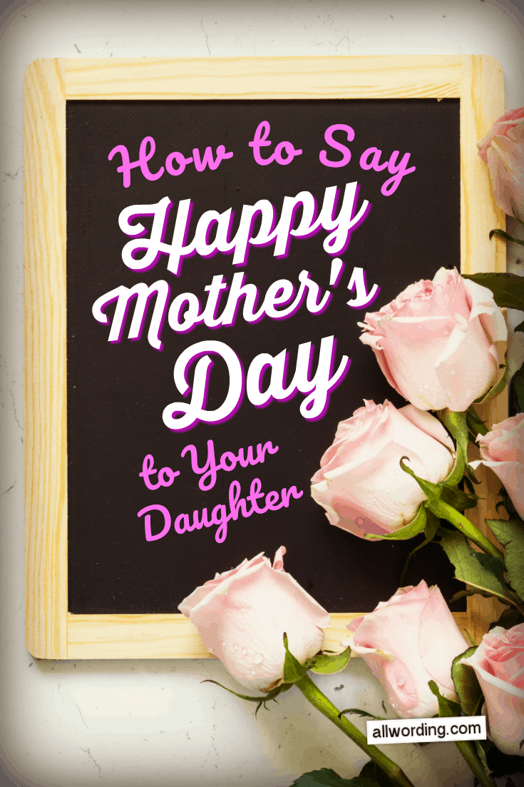 20 Delightful Ways To Say Happy Mother S Day To Your Daughter Happy Mothers Day Wishes Happy Mothers Day Daughter Mother Day Wishes
