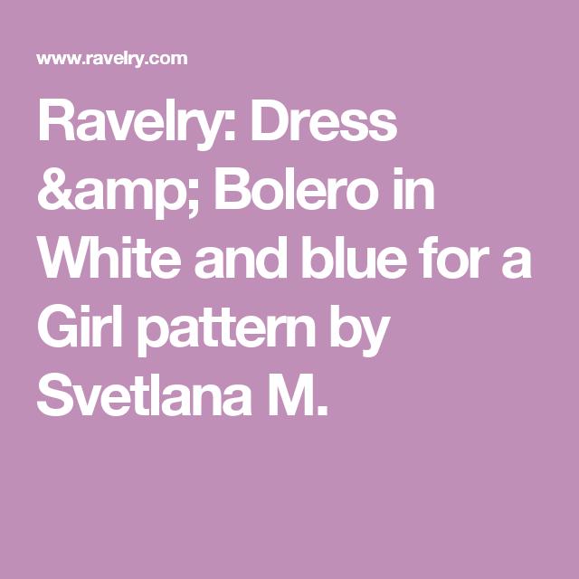 Ravelry: Dress & Bolero in White and blue for a Girl pattern by Svetlana M.