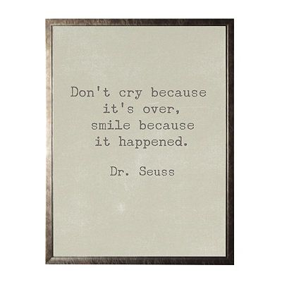 Don't Cry Dr. Seuss Quote Framed Art Print