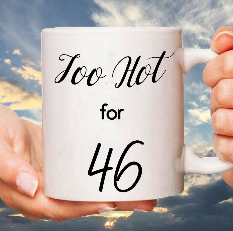 46th birthday mug 46 yrs bday party funny 46 year old
