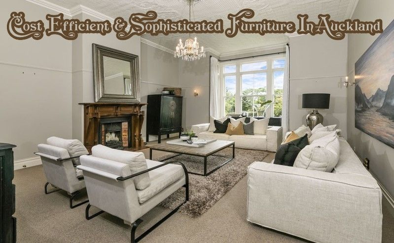 Find Cost Efficient And Sophisticated Furniture In Auckland