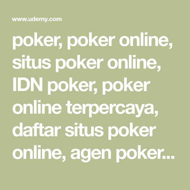 Poker Poker Online Situs Poker Online Idn Poker Poker Online Terpercaya Daftar Situs Poker Online Agen Poker O Poker World Series Of Poker Free Live Chat