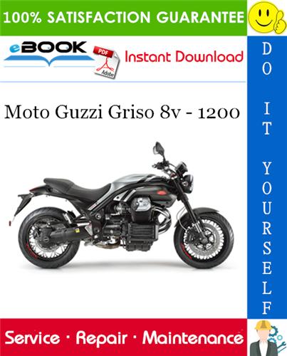 Moto Guzzi Griso 8v 1200 Motorcycle Service Repair Manual Moto Guzzi Repair Manuals Repair