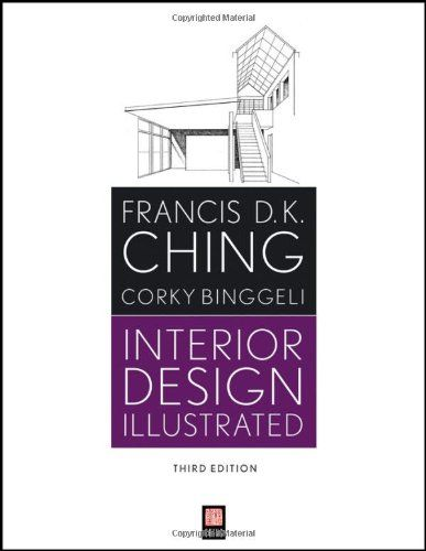 Interior Design Illustrated by Francis D  K  Ching   architecture     Interior Design Illustrated by Francis D  K  Ching   architecture  interior  design  arts  interior architecture  construction drawings  recommended  textbook