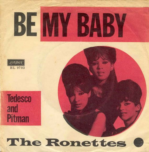 7 Quot Cover For The Ronettes Be My Baby 1963 Produced By