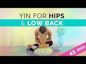 yin yoga for hips  lower back 45min  gentle