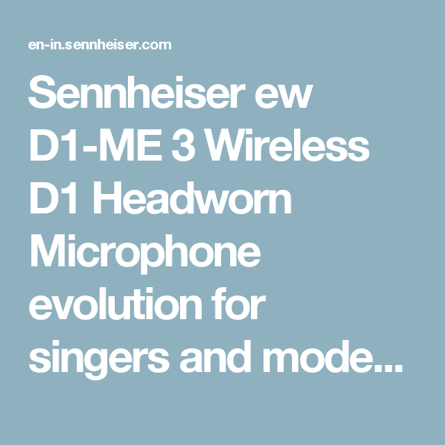 Sennheiser ew D1-ME 3 Wireless D1 Headworn Microphone evolution for singers and moderators live stage use