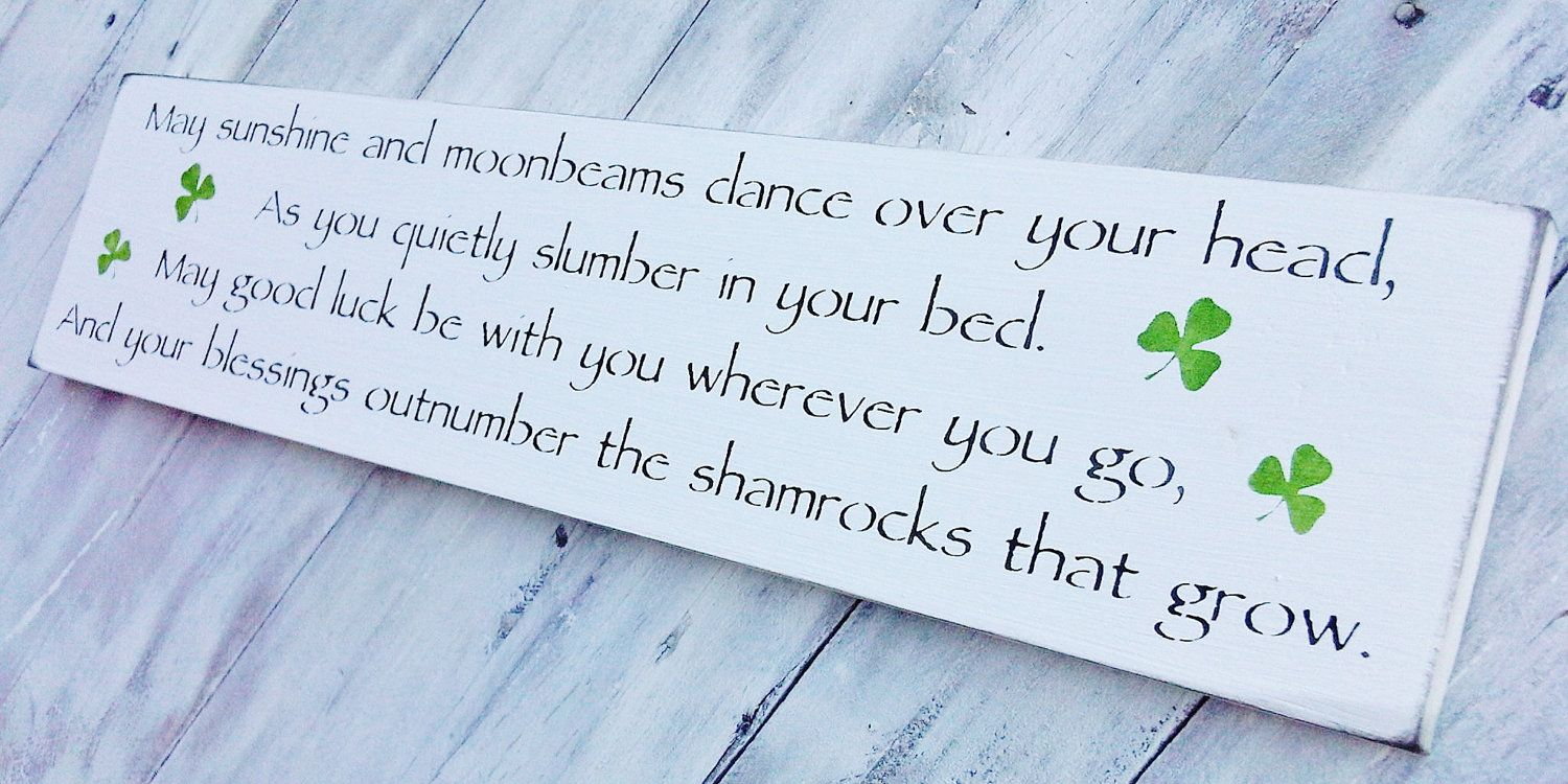"Irish Proverb, Nursery Decor, Irish Wedding  ""May sunshine and moonbeams dance over your head...blessings outnumber the shamrocks..."". $28.00, via Etsy."