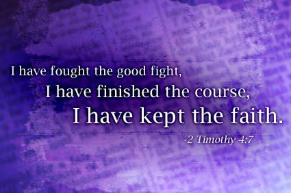 2 Timothy 4:7 one of my favorite verses from the bible
