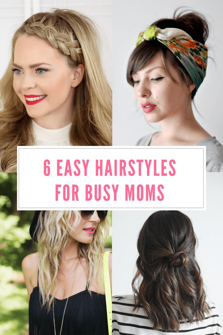 6 Easy Hairstyles For Busy Moms Quick Hairstyles For Mums Quick Hairstyles For Mums Quick Hairstyles For Going Frisuren Einfach Mutter Frisuren Haar Styling