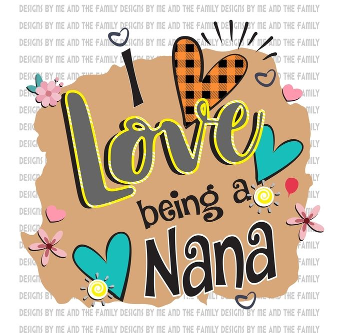 Download I love being a Nana, Flowers and heart love, Mother's Day ...