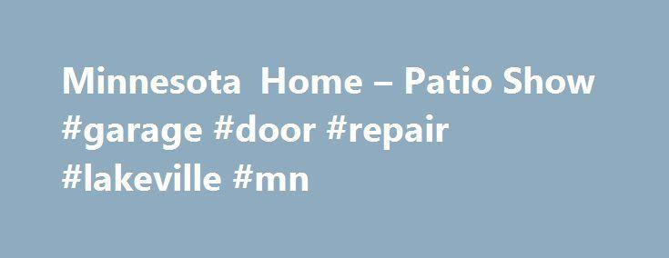 Minnesota Home U2013 Patio Show #garage #door #repair #lakeville #mn Http