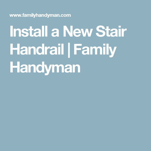 Best Install A New Stair Handrail Stair Handrail Stairs Frames On Wall 400 x 300