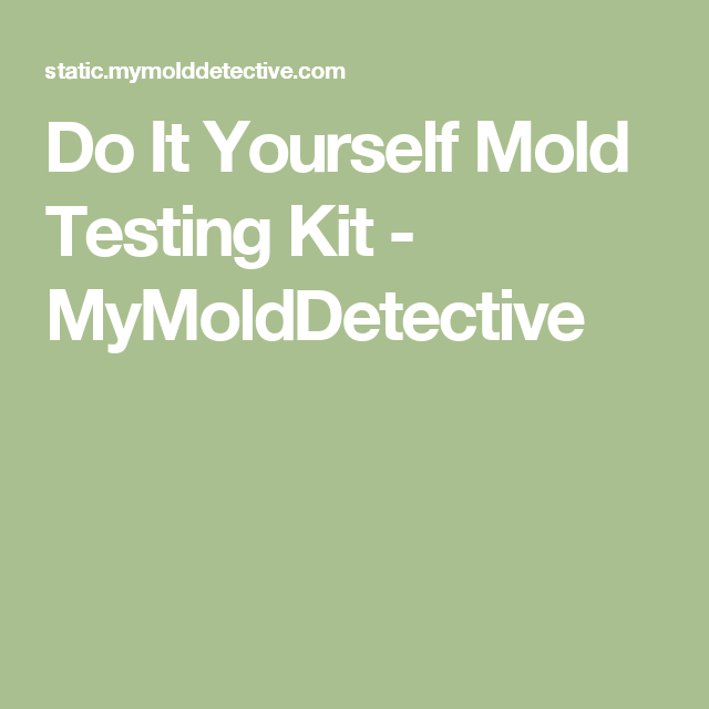 Do it yourself mold testing kit mymolddetective do detox pinterest do it yourself mold testing kit mymolddetective solutioingenieria Gallery