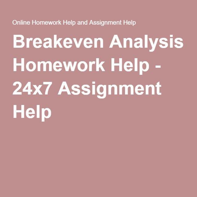 Breakeven Analysis Homework Help  X Assignment Help  Online