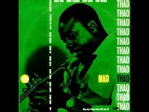 Thad Jones (Thaddeus Joseph Jones) fue un trompetista, cornetista y compositor/arreglista estadounidense de jazz que nació el 28 de marzo de 1923. Su trayectoria se ajusta estilísticamente a los periodos del bop y del hardbop.