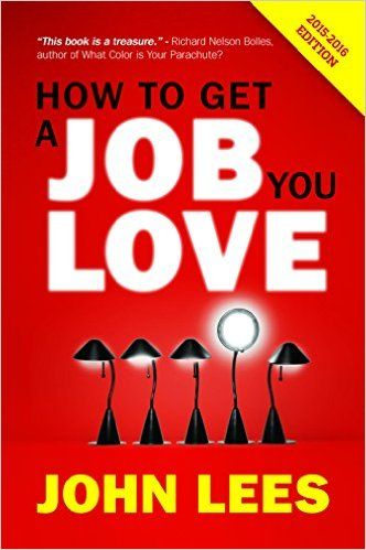 How to Get a Job You Love 2015-2016 Edition: Amazon.co.uk: John Lees: 9780077164096: Books