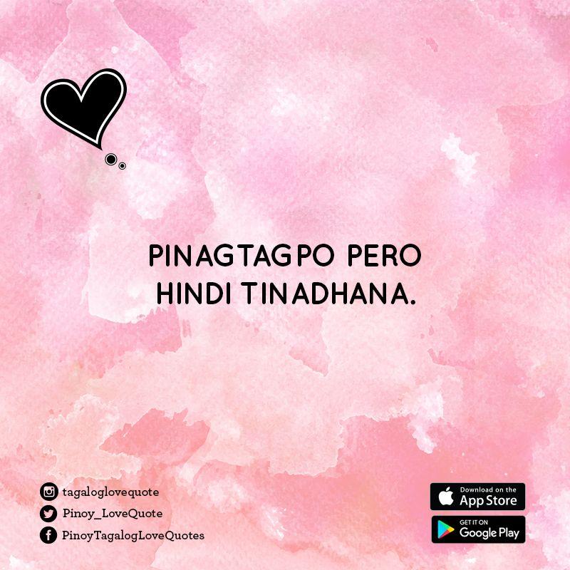 Pinagtagpo pero hindi tinadhana. #TagalogQuotes | Tagalog Love ...
