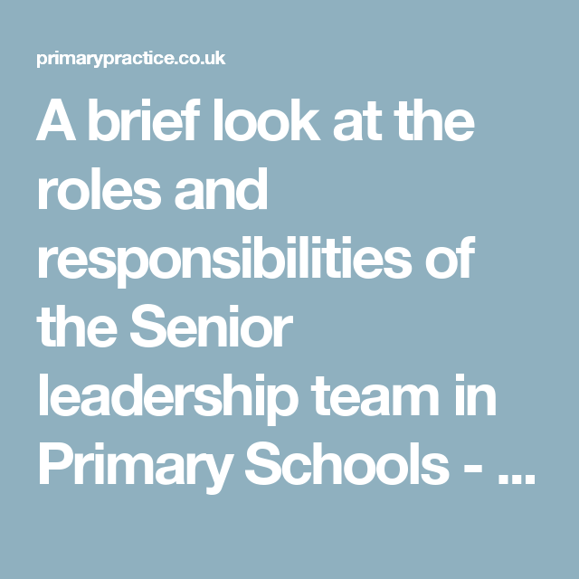 A brief look at the roles and responsibilities of the Senior leadership team in Primary Schools - Primary Practice