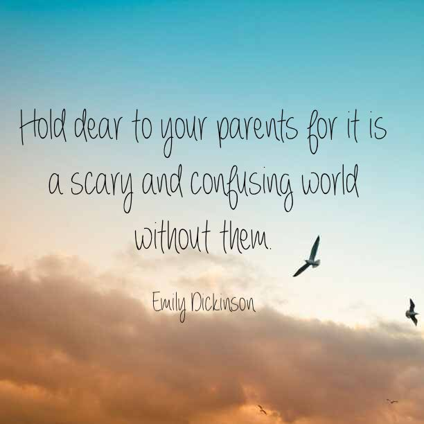 Hold Dear To Your Parents For It Is A Scary And Confusing World Without Them Quote Quotlr Lost Quotes Losing You Quotes Inspirational Quotes