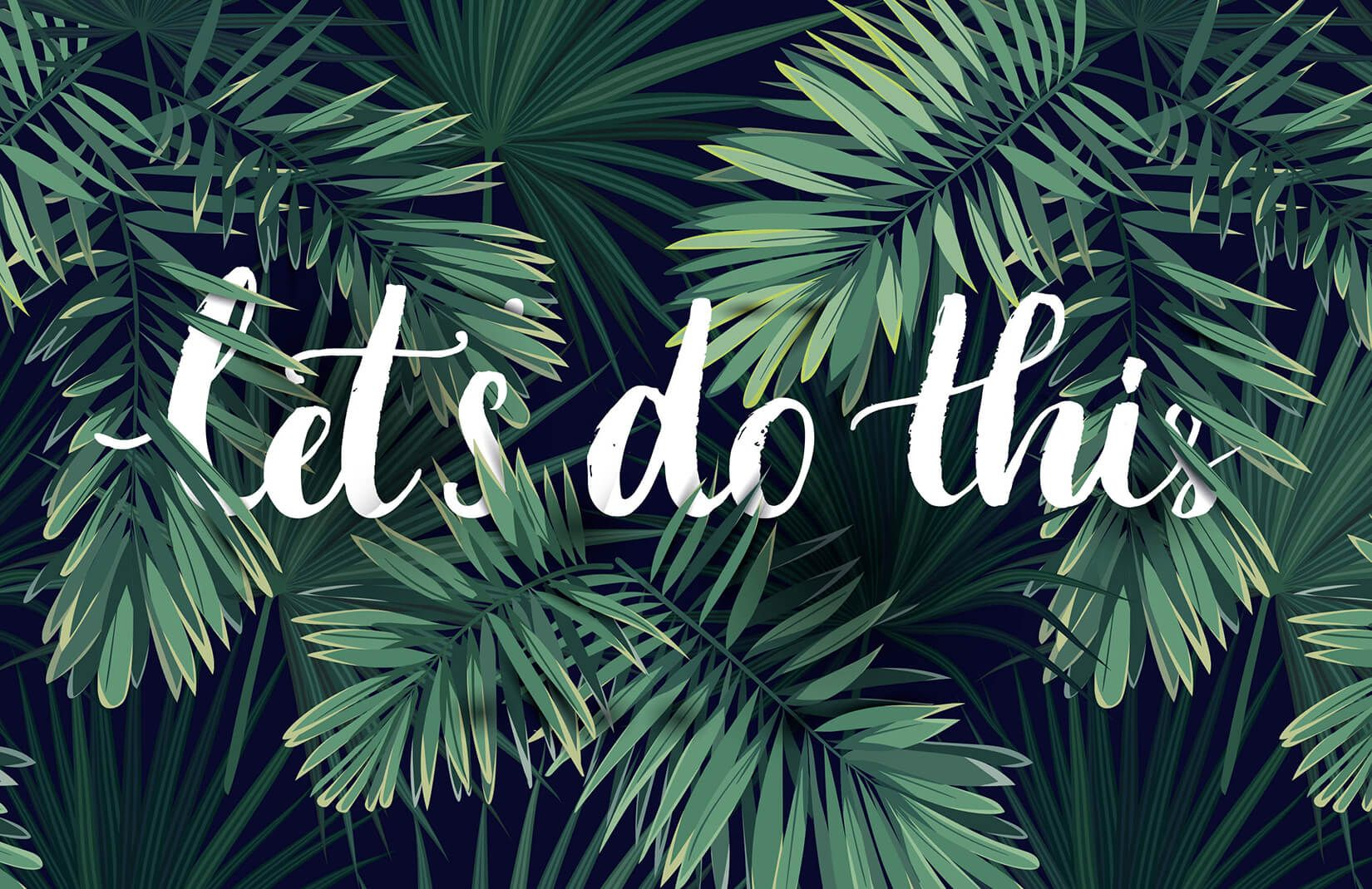 Let S Do This Motivational Wallpaper With Images Computer