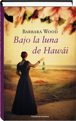 Bajo la luna de Hawái  Barbara Wood
