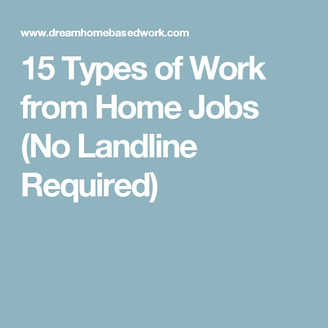 15 Types Of Work From Home Jobs (No Landline Required