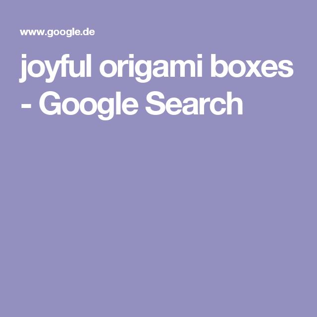 joyful origami boxes - Google Search