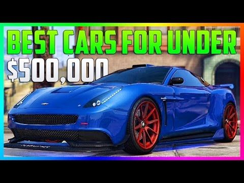 Awesome Best Gta Online Vehicles To Buy Under 500 000 500k Best Cars To Customize In Gta 5 Rare Cars Vehicles Super Cars Gta 5