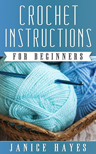 Crochet Instructions For Beginners By Janice Hayes Httpwww
