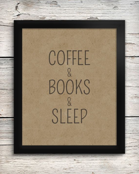 Typography Print - Coffee + Books + Sleep - A Perfect Day by Addison & Lake on Etsy, $10.00