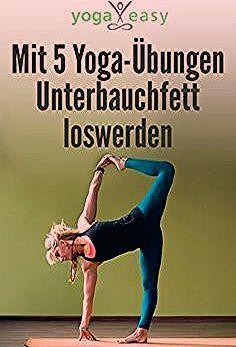 Photo of Mit 5 Yoga-Übungen Unterbauchfett loswerden