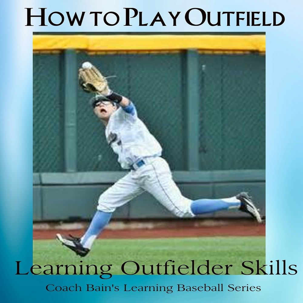 How To Play The Outfield Baseball Baseball The Outfield