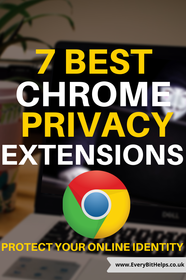 8 Best Chrome Privacy Extensions in 2020 to Protect Your