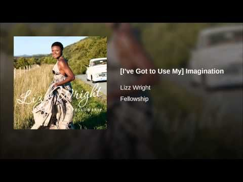 [I've Got to Use My] Imagination