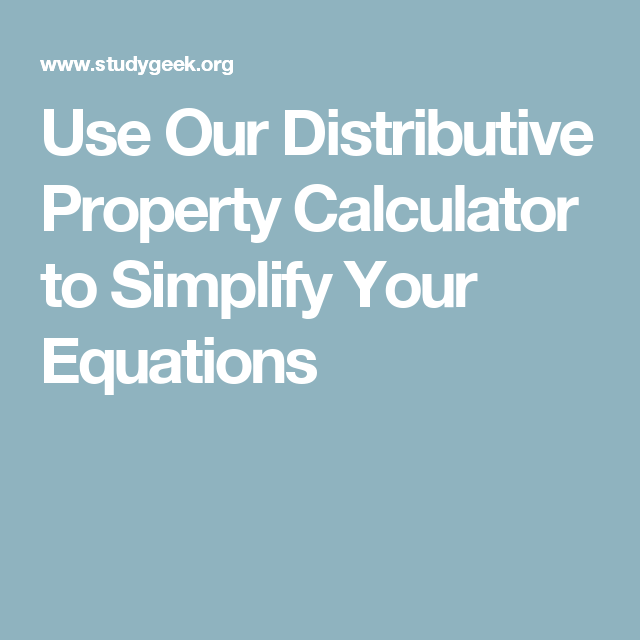 Use Our Distributive Property Calculator to Simplify Your Equations ...
