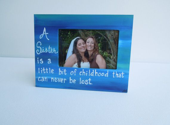 Sister picture frame. Custom. Hand-painted with Quote about sisters ...