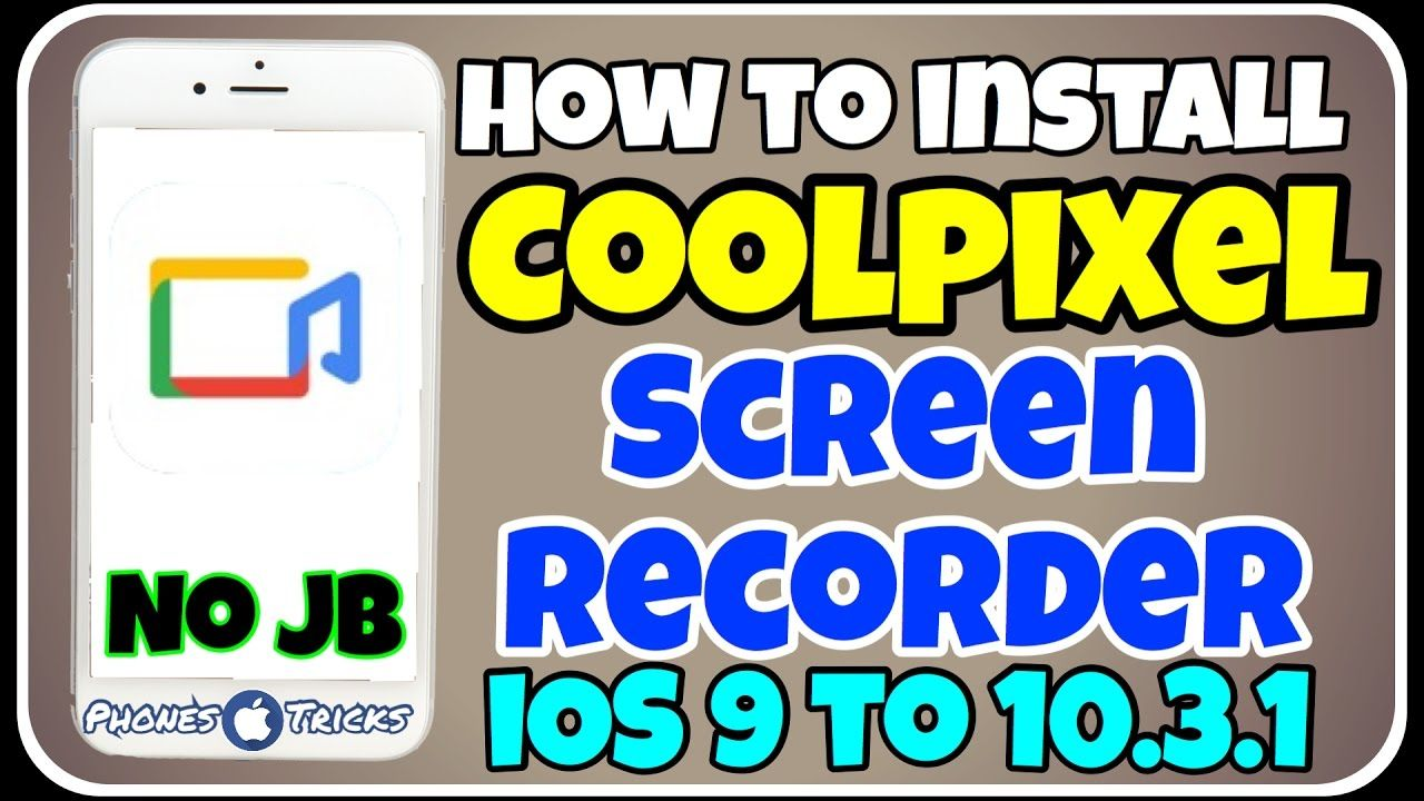NEW How To Install Coolpixel Screen Recorder on iOS 9 to