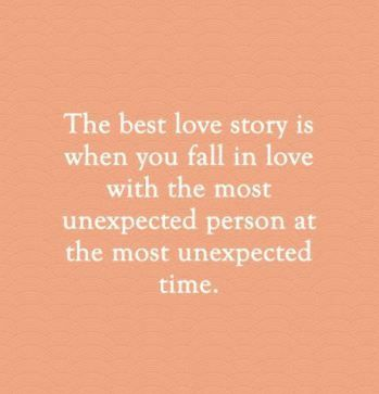 Best Love Quotes Unexpected Love Quotes Best Love Stories Love Story Quotes