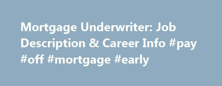 Mortgage Underwriter Job Description  Career Info Pay Off