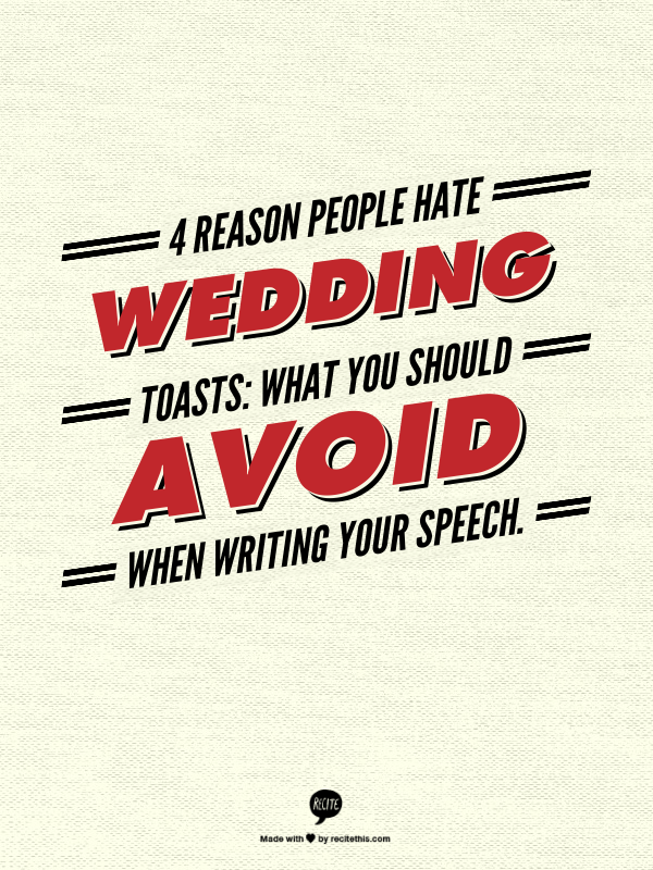 4 Reason People Hate Wedding Toasts What You Should Avoid When Writing Your Speech