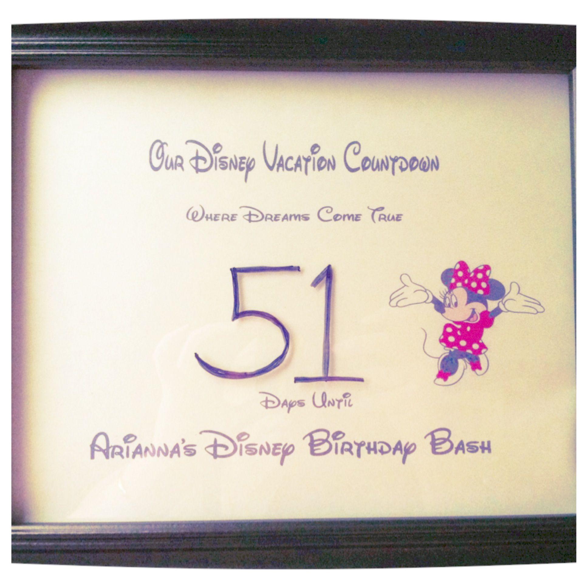 Arianna's Birthday Countdown 51 days until Disney
