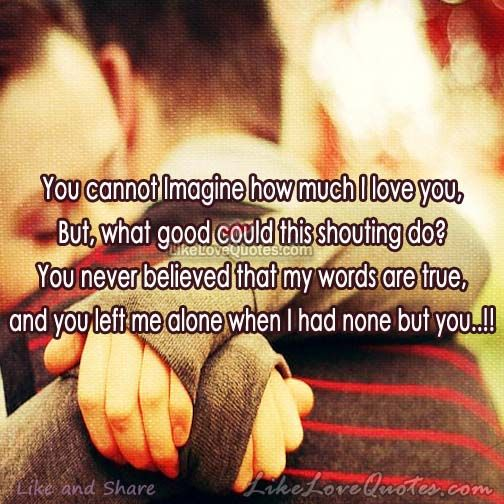 You Cannot Imagine How Much I Love You Cute Love Quotes Love You Imagine