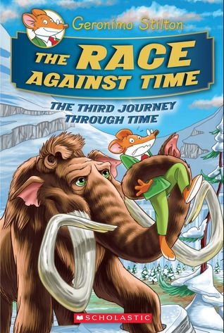 The Race Against Time (Geronimo Stilton Journey Through Time #3 ...
