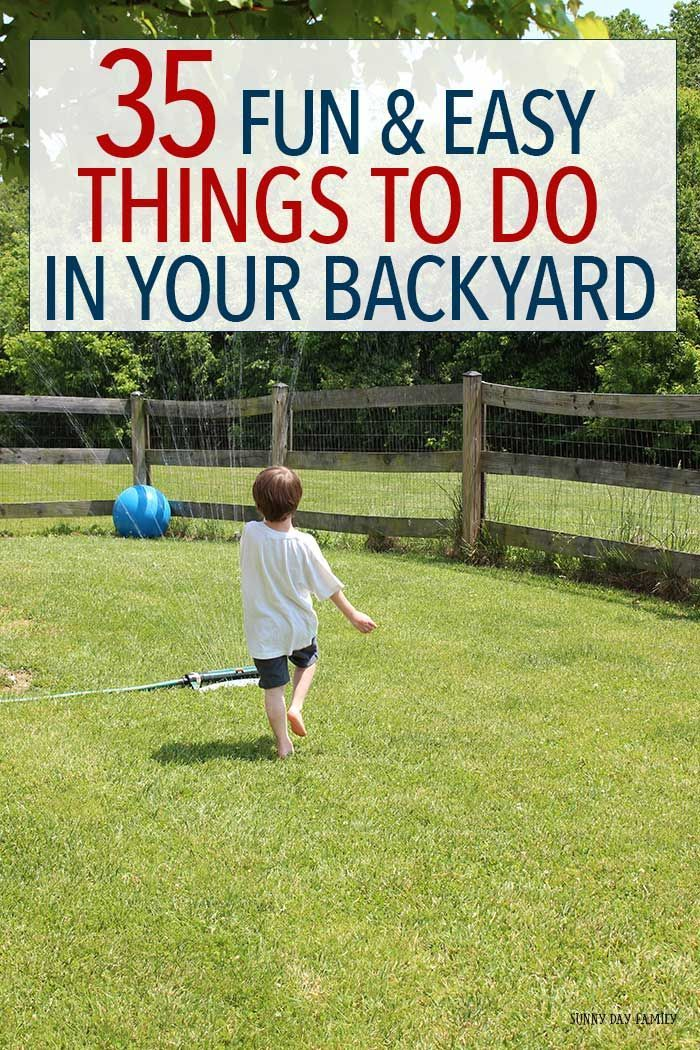 35 fun easy things to do in your backyard this summer backyard play fun activities for. Black Bedroom Furniture Sets. Home Design Ideas