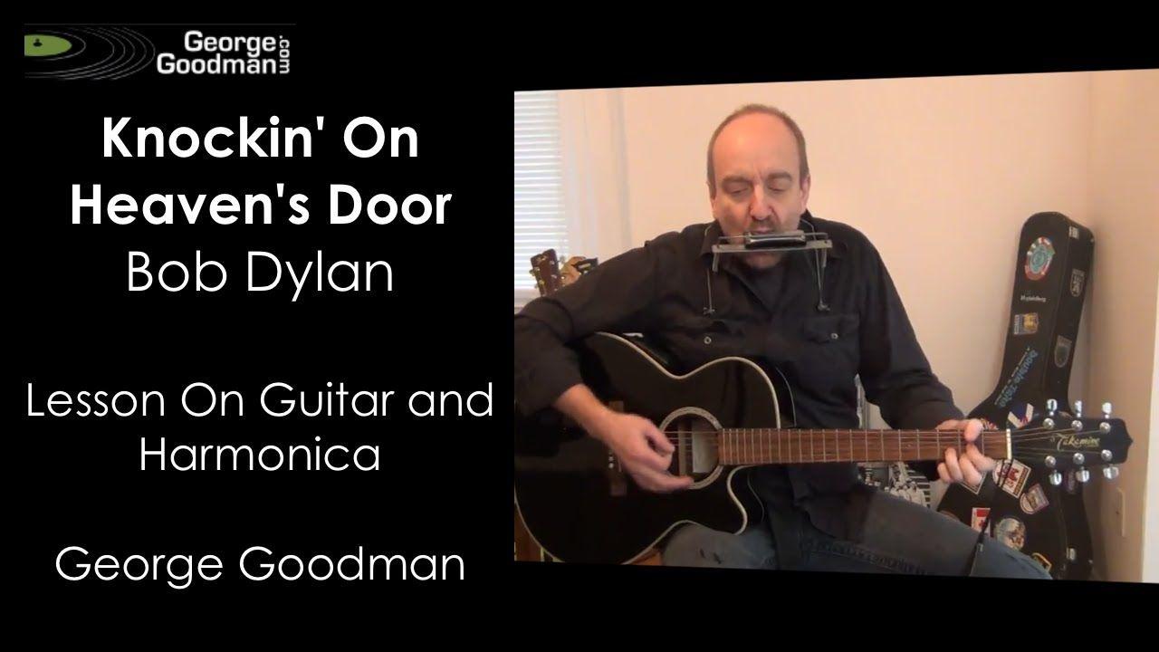 Bob Dylan Knockin On Heavens Door Guitar And Harmonica Lesson Harmonica Lessons Guitar Lessons Harmonicas