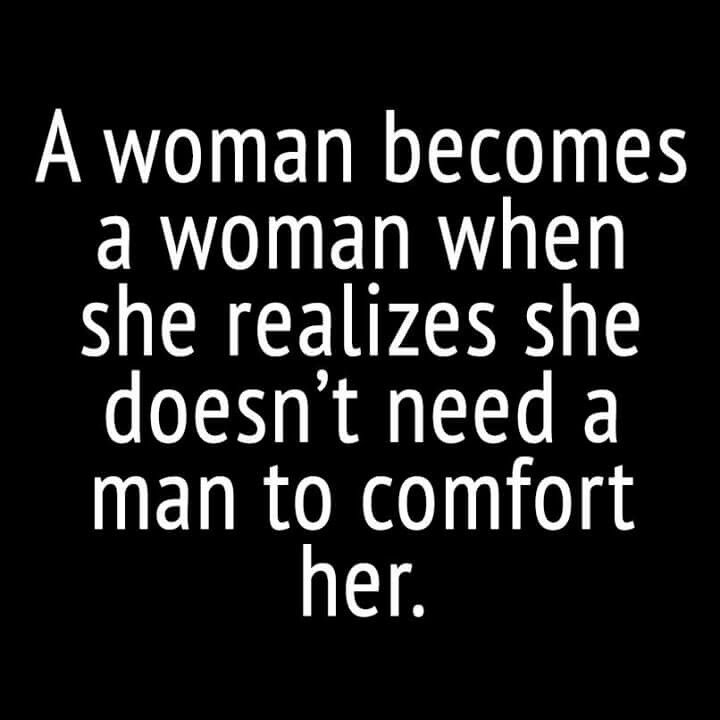 You Dont Need A Man Dont Need A Man Quotes Men Quotes Funny